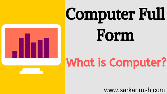 Full Form of Computer: What is Computer & its uses